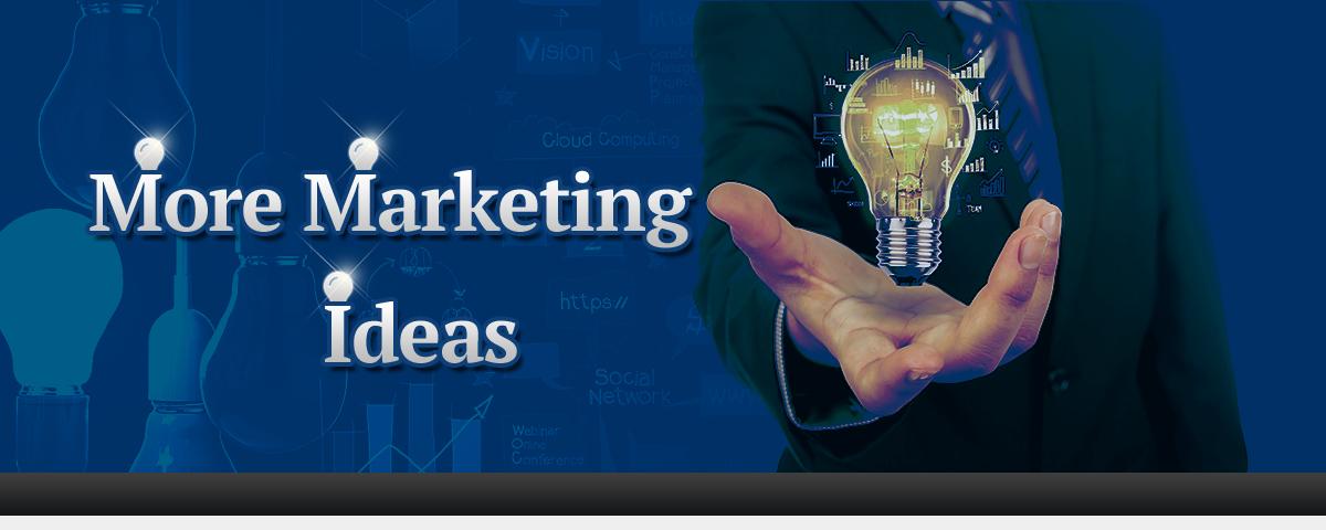 More Marketing Ideas